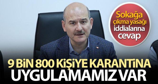 İçişleri Bakanı Süleyman Soylu: '9 bin 800 kişiye umre dahil karantina uygulamamız var'