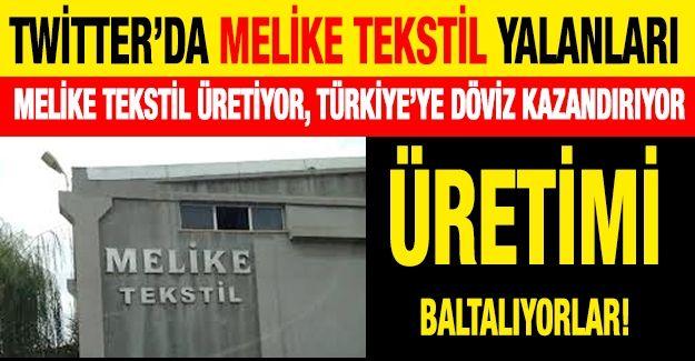 Twitter'da Melike Tekstil yalanları... Melike Tekstil üretiyor, Türkiye'ye döviz kazandırıyor