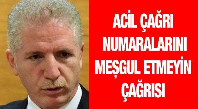 Vali Gül'den acil çağrı numaralarını meşgul etmeyin çağrısı
