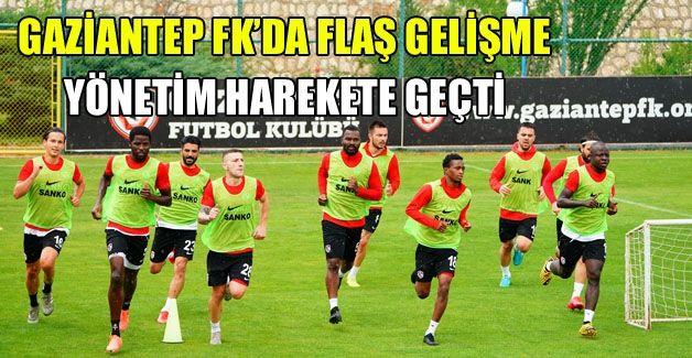 GAZİANTEP FK'DA YÖNETİM HAREKETE GEÇTİ
