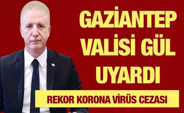 Gaziantep Valisi Gül uyardı