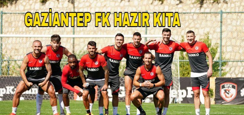 GAZİANTEP FK HAZIR KITA