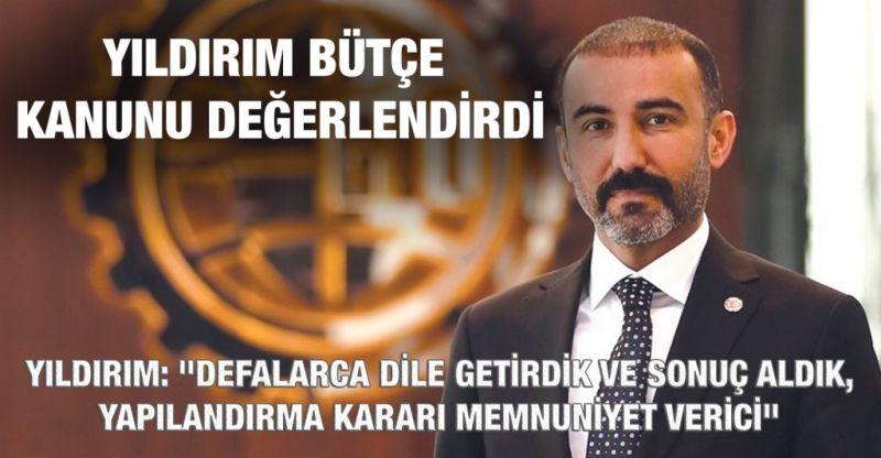 GTO Yönetim Kurulu Başkanı Tuncay Yıldırım,bütçe kanunu değerlendirdi...