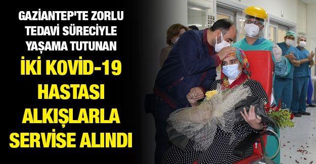 Gaziantep'te zorlu tedavi süreciyle yaşama tutunan iki Kovid-19 hastası alkışlarla servise alındı