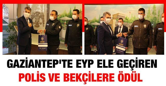 Gaziantep'te EYP ele geçiren polis ve bekçilere ödül