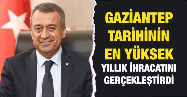Kileci: Gaziantep Tarihinin En Yüksek Yıllık İhracatını Gerçekleştirdi