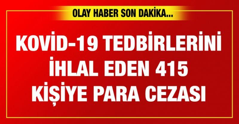 Gaziantep'te Kovid-19 tedbirlerini ihlal eden 415 kişiye para cezası