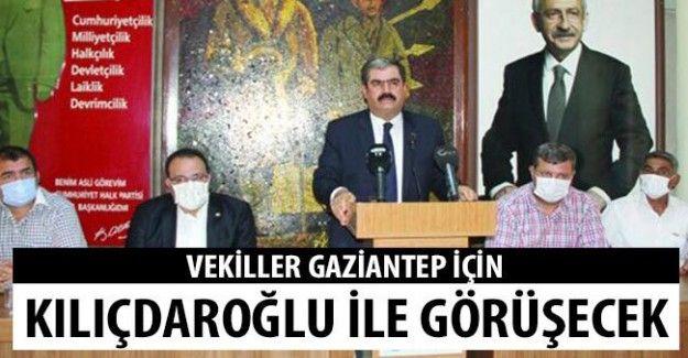 Vekiller Gaziantep için Kılıçdaroğlu ile görüşecek