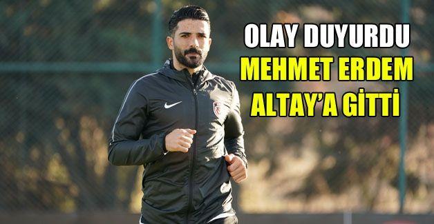 Mehmet Erdem Altay'a gitti