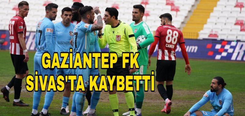 GAZİANTEP FK, SİVAS'TA KAYBETTİ 2-1