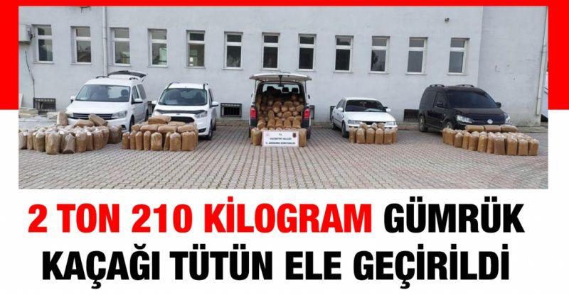 Gaziantep'te 2 ton 210 kilogram gümrük kaçağı tütün ele geçirildi