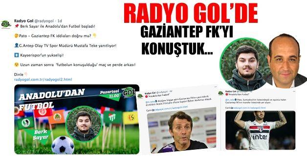 Radyo Gol'de Gaziantep FK konuşuldu