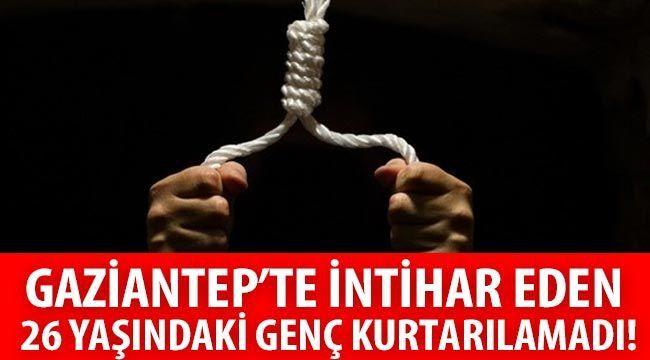 Gaziantep'te şok intihar! Genç yaşta canına kıydı!