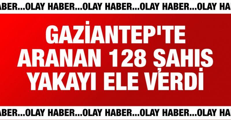 Gaziantep'te aranan 128 kişi kıskıvrak yakalandı