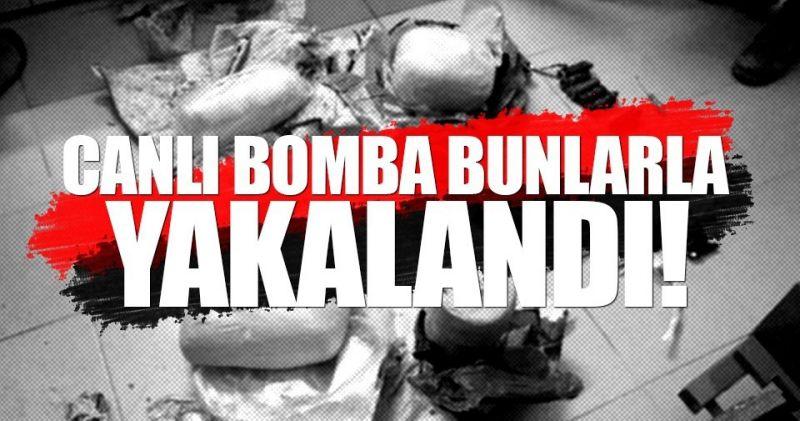 Canlı bombalar yakayı ele verdi
