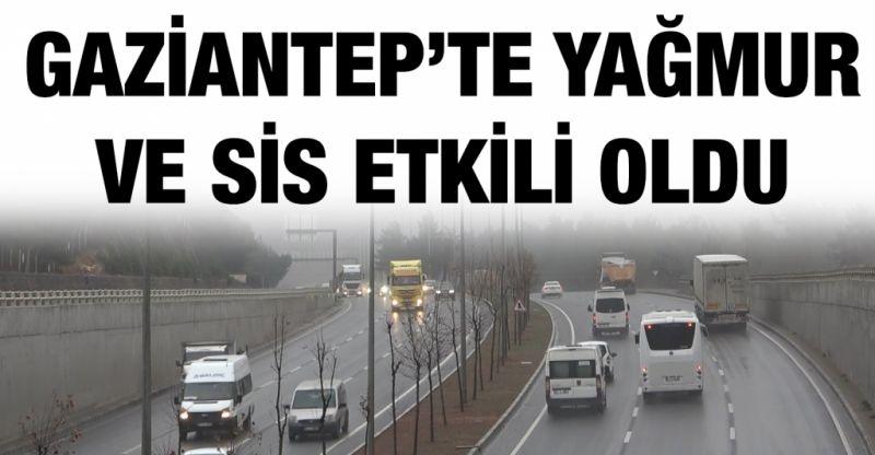 Gaziantep'te yağmur ve sis etkili oldu