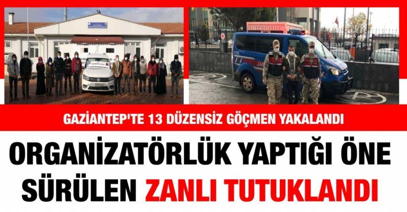 Gaziantep'te 13 düzensiz göçmen yakalandı, organizatörlük yaptığı öne sürülen zanlı tutuklandı