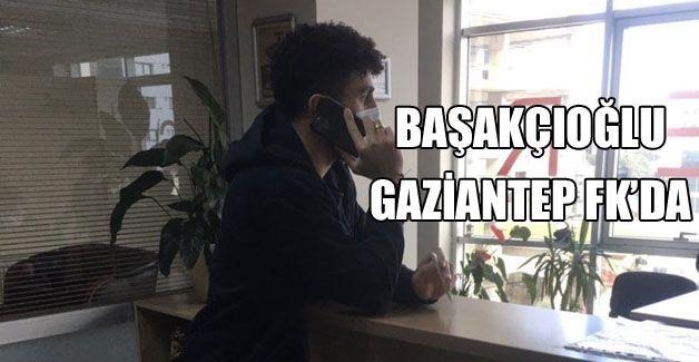 Bilal Başakçıoğlu Gaziantep FK'da