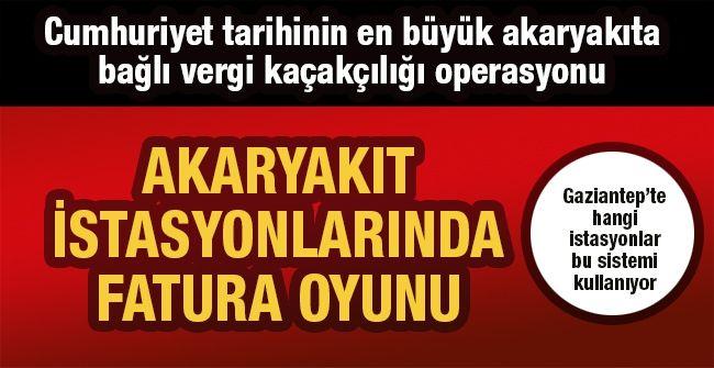 Son dakika: Cumhuriyet tarihinin en büyük akaryakıta bağlı vergi kaçakçılığı operasyonu! Gaziantep'teki akaryakıt istasyonları da gözlem altında!