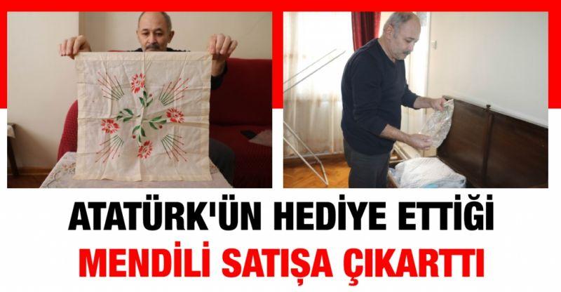 Atatürk'ün hediye ettiği mendili satışa çıkarttı
