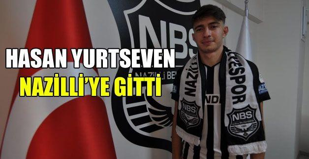 Hasan Yurtseven Nazilli'ye gitti