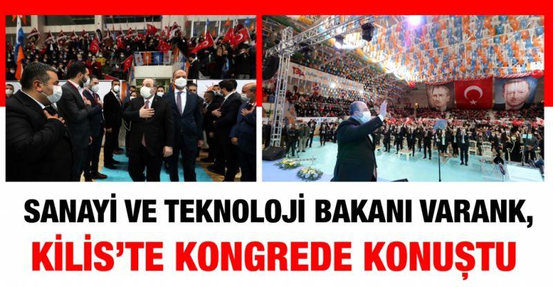 Sanayi ve Teknoloji Bakanı Varank, AK Parti Kilis İl Kongresi'nde konuştu