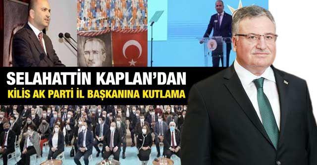 Salahattin Kaplan'dan Kilis AK Parti il başkanına kutlama