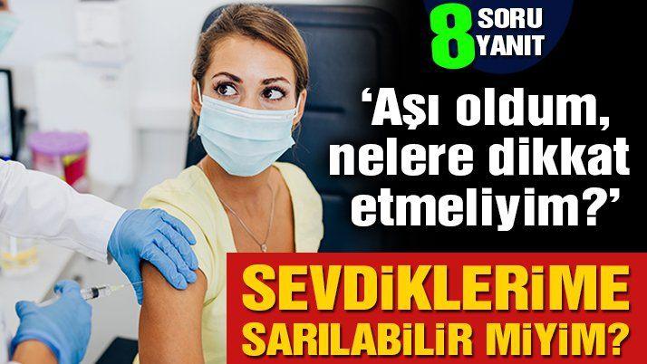 Aşı oldum, şimdi nelere dikkat etmeliyim?   8 SORU 8 YANIT