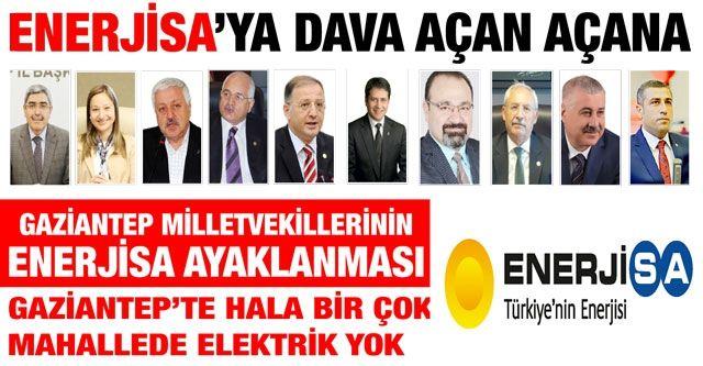 Enerjisa'ya dava açan açana... Gaziantep Milletvekillerinin Enerjisa ayaklanması... Gaziantep'te hala bir çok mahallede elektrik yok