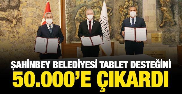ŞAHİNBEY BELEDİYESİ TABLET DESTEĞİNİ 50.000'E ÇIKARDI