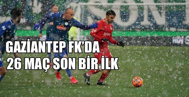 GAZİANTEP FK'DA 26 MAÇLIK SERİ BİTTİ