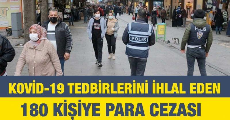 Gaziantep'te Kovid-19 tedbirlerini ihlal eden 180 kişiye para cezası
