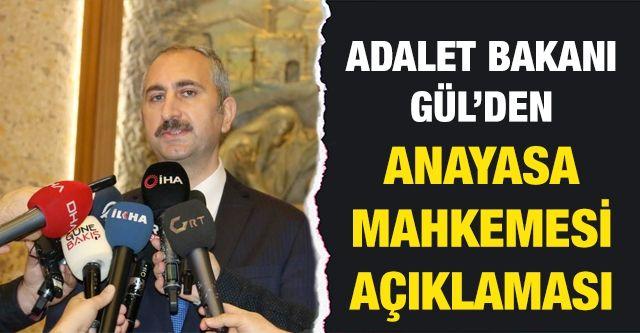 Adalet Bakanı Gül'den Anayasa Mahkemesi açıklaması