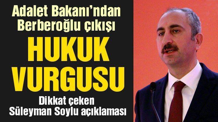 Son dakika… Adalet Bakanı Gül'den 'Enis Berberoğlu' açıklaması