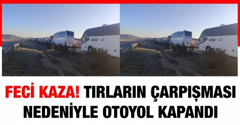 Gaziantep'te tırların çarpışması nedeniyle otoyol ulaşıma kapandı