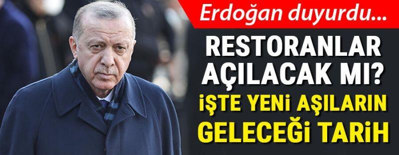 Son dakika: Cumhurbaşkanı Erdoğan açıkladı! Restoranlar açılacak mı? İşte yeni aşıların geleceği tarih