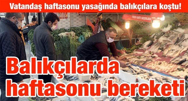 Gaziantep'te vatandaş haftasonu yasağında balıkçılara koştu! Balıkçılarda,haftasonu bereketi…