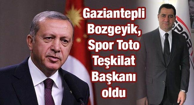 Gaziantepli Bozgeyik, Spor Toto Teşkilat Başkanı oldu