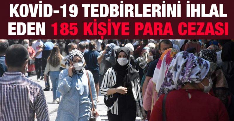 Gaziantep'te Kovid-19 tedbirlerini ihlal eden 185 kişiye para cezası