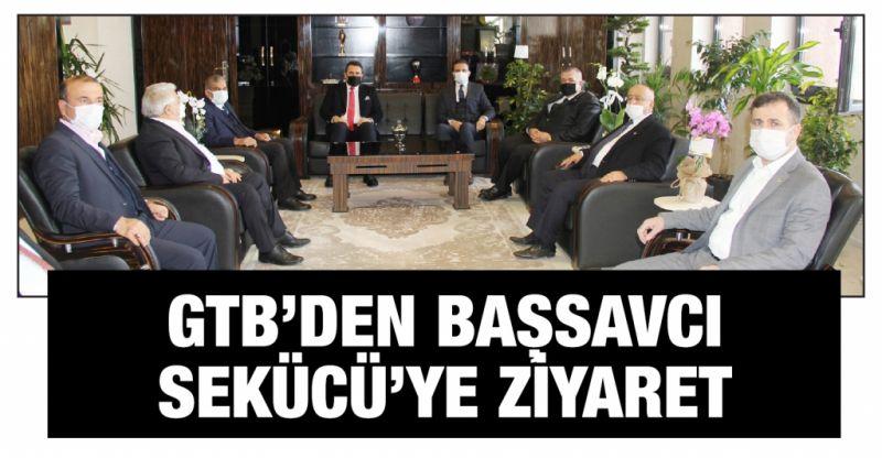 GTB'DEN BAŞSAVCI SEKÜCÜ'YE ZİYARET