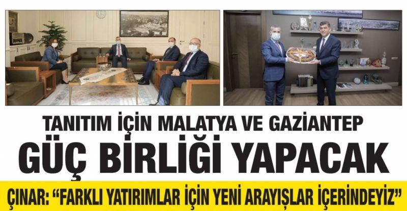 Tanıtım için Malatya ve Gaziantep güç birliği yapacak