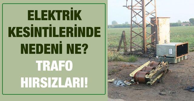 Elektrik kesintilerinde nedeni ne?...  Trafo hırsızları!