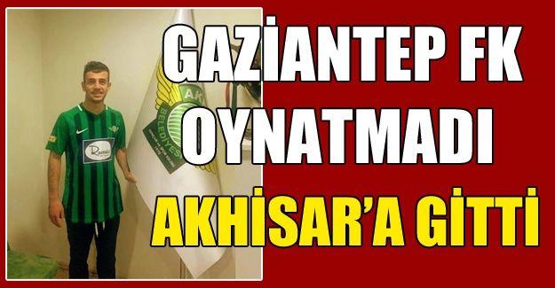 Gaziantep FK'dan Akhisar'a gitti