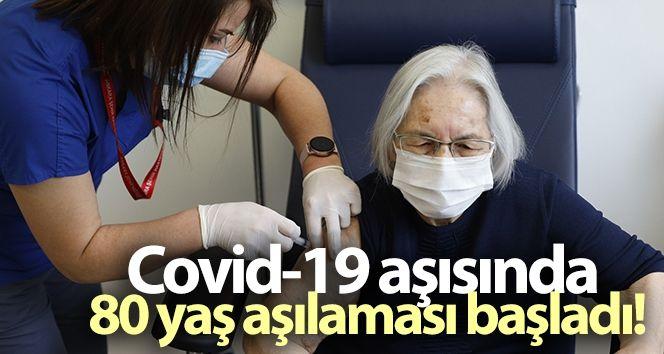 Covid-19 aşısında 80 yaş aşılaması başladı