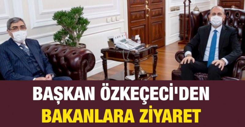 Başkan Özkeçeci'den bakanlara ziyaret