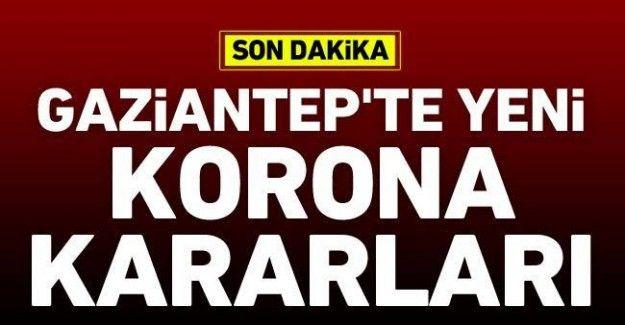 Gaziantep'te yeni covid-19 kararları ne?