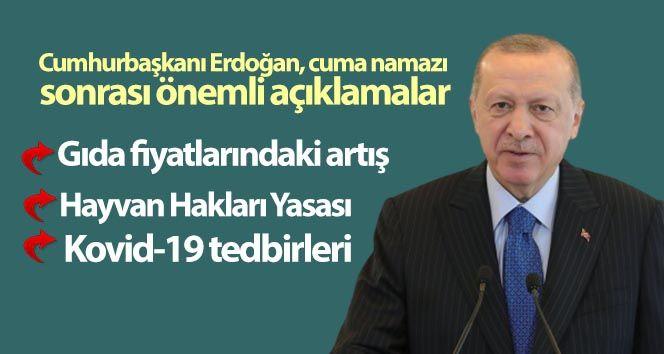 Cumhurbaşkanı Erdoğan, cuma namazı sonrası önemli açıklamalar