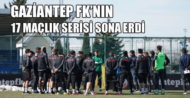GAZİANTEP FK'NIN 17 maçlık serisi sona erdi