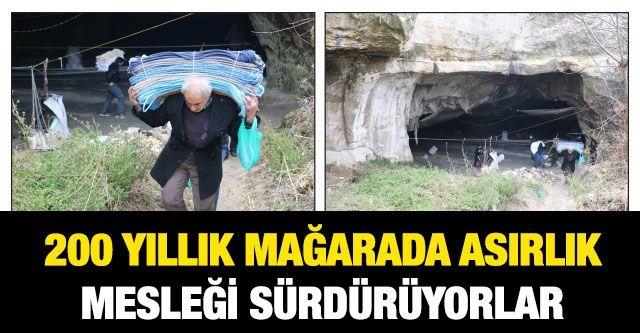 200 yıllık mağarada asırlık mesleği sürdürüyorlar