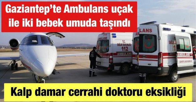 Gaziantep'te Ambulans uçak ile iki bebek umuda taşındı